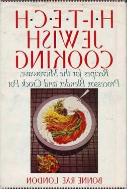 Hi-Tech Jewish Cooking: Recipes for the Microwave, Processor