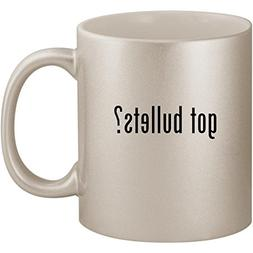 got bullets? - 11oz Ceramic Coffee Mug Cup, Silver