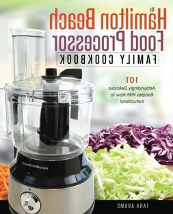 My Hamilton Beach Food Processor Family Cookbook: 101 Astoun