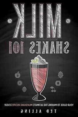 Milkshakes 101: Your Guide To Making The Ultimate Milkshake