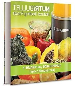 NutriBullet Natural Healing Foods Recipe Cook Book Brand New