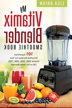 Vitamix Blender Smoothie Book: 101 Superfood Smoothie Recipe